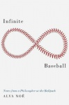 Infinite Baseball - Notes from a Philosopher at the Ballpark