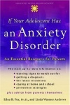 If Your Adolescent Has an Anxiety Disorder - An Essential Resource for Parents