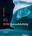 Raw-kuvank�sittely � Lightroom, Camera Raw & Photoshop