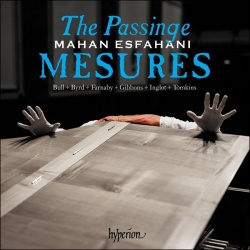Esfahani, Mahan: The passinge mesures . music of the English virginalists - Kansikuva