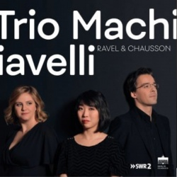 Kansikuva Trio Machiavelli: Ravel & Chausson