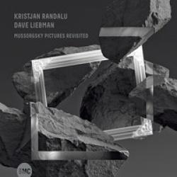 Liebman, Dave; Randalu, Kristjan: Mussorgsky Pictures Revisited