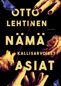 Otto Lehtisen romaanin Nämä kallisarvoiset asiat kansikuva