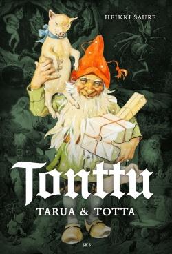 Heikki Saure: Tonttu: tarua ja totta teoksen kansi