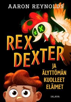 Kansikuva Rex Dexter ja älyttömän kuolleet eläimet