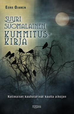 kansikuva Suuri suomalainen kummituskirja : kotimaiset kauhutarinat kautta aikojen.