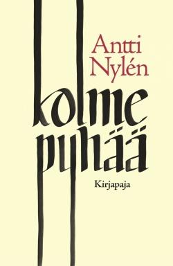 Antti Nylénin teoksen Kolme pyhää kansikuva
