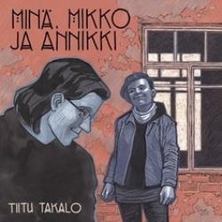 Sarjakuvaromaanin Minä, Mikko ja Annikki kannen kuva