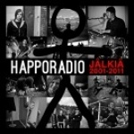 HAPPORADIO - JÄLKIÄ 2001 - 2011 (CD)