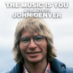 The Music Is You - A Tribute To John Denver (CD)
