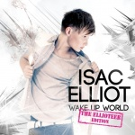 ISAC ELLIOT - WAKE UP WORLD-ELLIOTEER EDITIO (CD)
