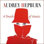 Audrey Hepburn : A Touch of Music (CD)
