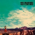 Noel Gallagher's High Flying Birds; Who built the Moon?