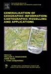 Generalisation of Geographic Information - Cartographic Modelling and Applications