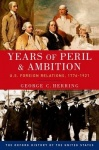 Years of Peril and Ambition - U.S. Foreign Relations, 1776-1921