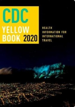 CDC Yellow Book 2020 - Health Information for International Travel