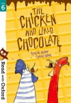 The chicken who liked chocolate : read with Oxford, stage 6