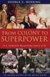 From Colony to Superpower - U.S. Foreign Relations since 1776