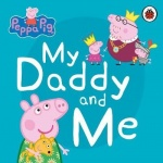 Peppa Pig: My Daddy and Me