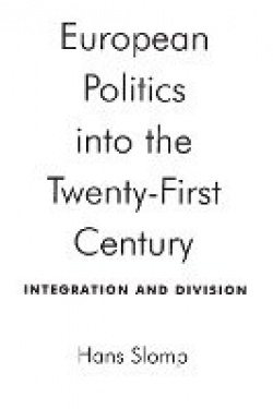 European Politics into the Twenty-First Century - Integration and Division
