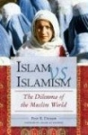 Islam vs. Islamism - The Dilemma of the Muslim World