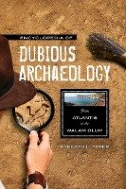 Encyclopedia of Dubious Archaeology - From Atlantis to the Walam Olum