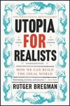 Utopia for Realists - How We Can Build the Ideal World