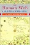 The Human Web - A Bird's-Eye View of World History