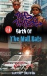 The Tribe - Birth of the Mall Rats