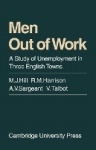 Men Out of Work: A Study of Unemployment in Three English Towns