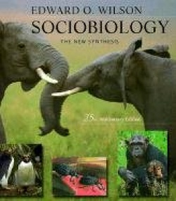 Sociobiology - The New Synthesis, Twenty-Fifth Anniversary Edition