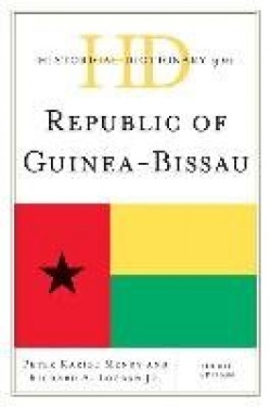Historical Dictionary of the Republic of Guinea-Bissau