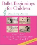 Ballet Beginnings for Children: Book One: Pre-School Movement Fundamentals, Ages 3-4