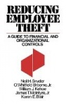 Reducing Employee Theft - A Guide to Financial and Organizational Controls