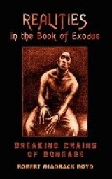 Realities in the Book of Exodus - Breaking Chains of Bondage