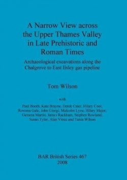 A Narrow View across the Upper Thames Valley in Late Prehistoric and Roman Times: Archaeological excavations along the Chalgrove