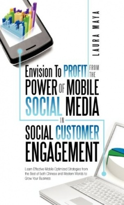Envision to Profit from the Power of Mobile Social Media in Social Customer Engagement: Learn Effective Mobile Optimized Strateg