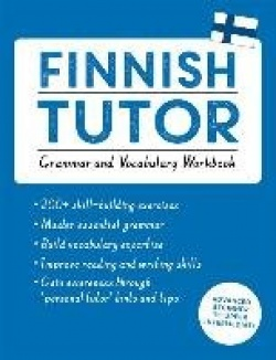 Finnish Tutor: Grammar and Vocabulary Workbook (Learn Finnish with Teach Yourself)