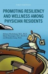 Promoting Resiliency and Wellness Among Physician Residents