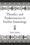 Theodicy and Predestination in Pauline Soteriology