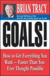 Goals!: How to Get Everything You Want - Faster Than You Ever Thought Possible