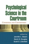 Psychological Science in the Courtroom - Consensus and Controversy