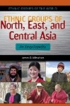 Ethnic Groups of North, East, and Central Asia - An Encyclopedia