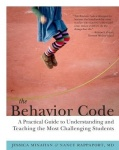 The Behavior Code - A Practical Guide to Understanding and Teaching the Most Challenging Students