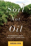 Soil Not Oil - Environmental Justice in an Age of Climate Crisis