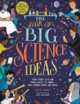 The Book of Big Science Ideas - From Atoms to AI and from Gravity to Genes? How Science Shapes Our World