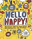 Hello Happy! Mindful Kids - An activity book for children who sometimes feel sad or angry.