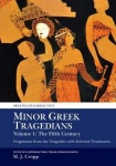 Minor Greek Tragedians, Volume 1: The Fifth Century - Fragments from the Tragedies with Selected Testimonia