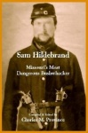 Hildebrand - Missouri's Most Dangerous Bushwhacker
