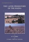 Later Prehistory of the Badia - Excavation and Surveys in Eastern Jordan, Volume 2